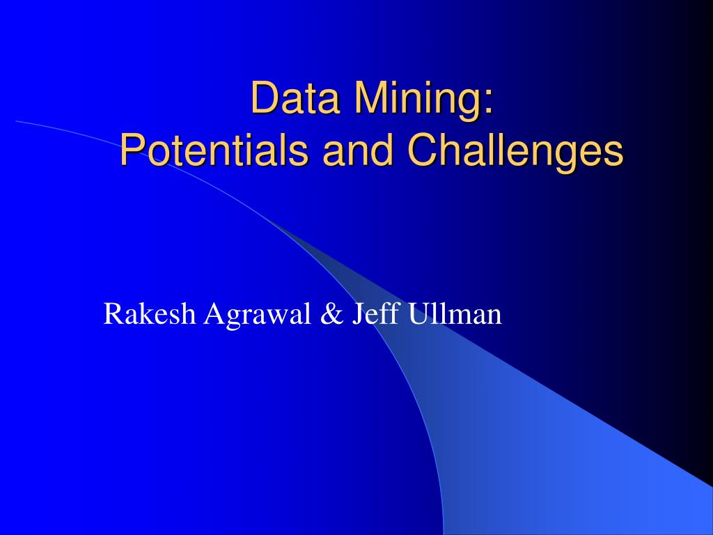 data mining potentials and challenges l.