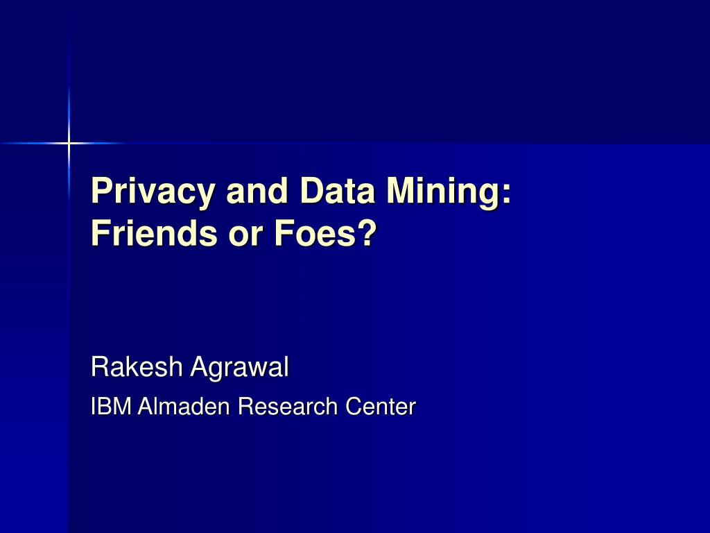 privacy and data mining friends or foes l.