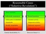 reasonable cause selective revelation