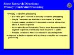 some research directions privacy constraint processing