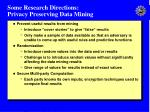 some research directions privacy preserving data mining