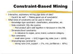 constraint based mining
