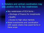 d retailers and vertical coordination may play positive role for key weaknesses