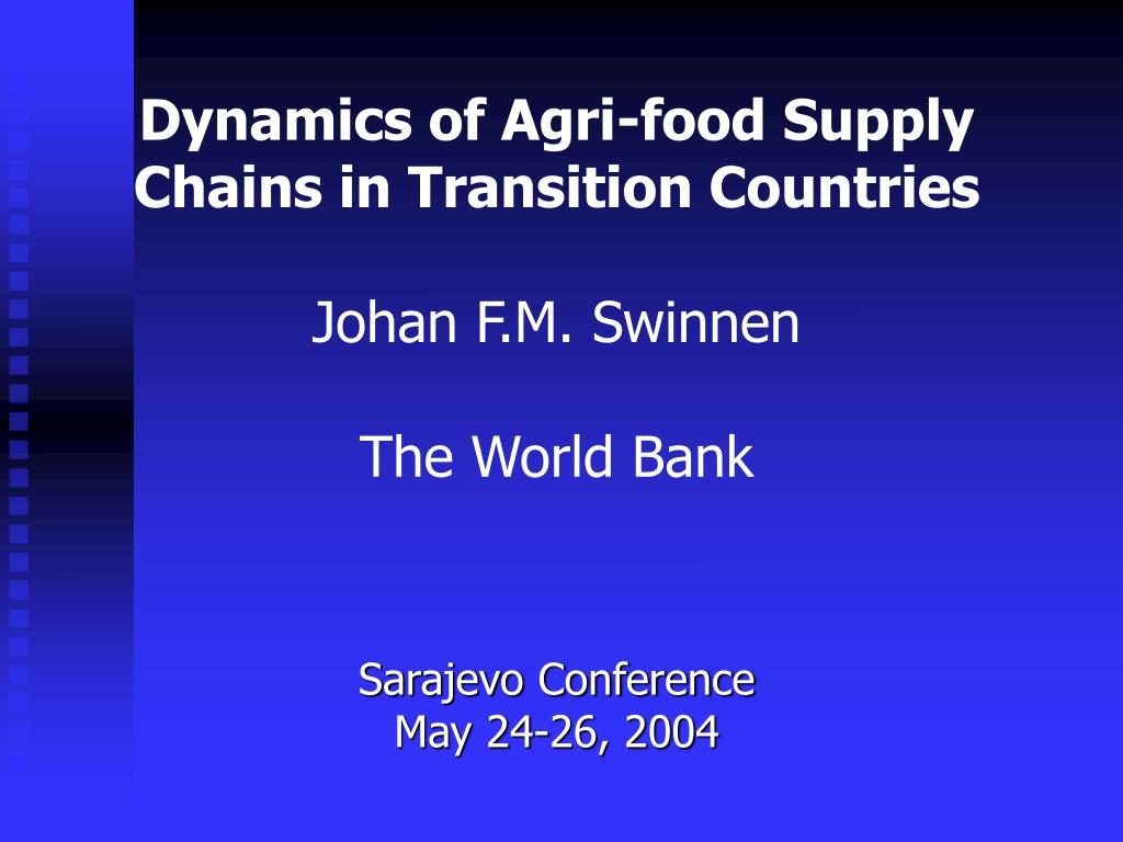 dynamics of agri food supply chains in transition countries johan f m swinnen the world bank l.