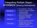 integrating multiple stages interbrew brewing multinational