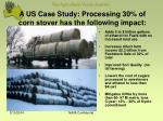 a us case study processing 30 of corn stover has the following impact