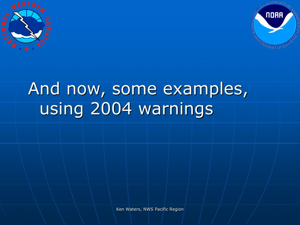 And now, some examples, using 2004 warnings