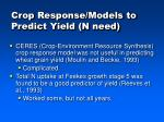 crop response models to predict yield n need