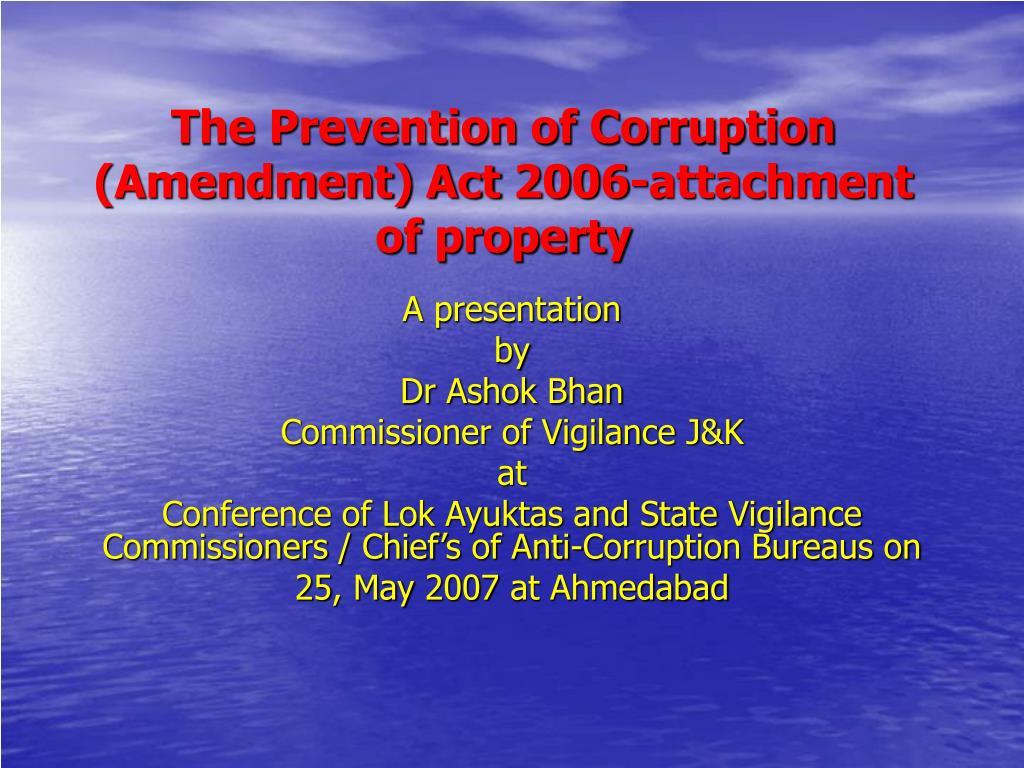 the prevention of corruption amendment act 2006 attachment of property l.