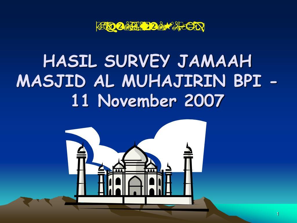 hasil survey jamaah masjid al muhajirin bpi 11 november 2007 l.