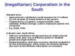 inegalitarian corporatism in the south