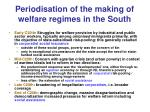 periodisation of the making of welfare regimes in the south