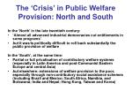 the crisis in public welfare provision north and south