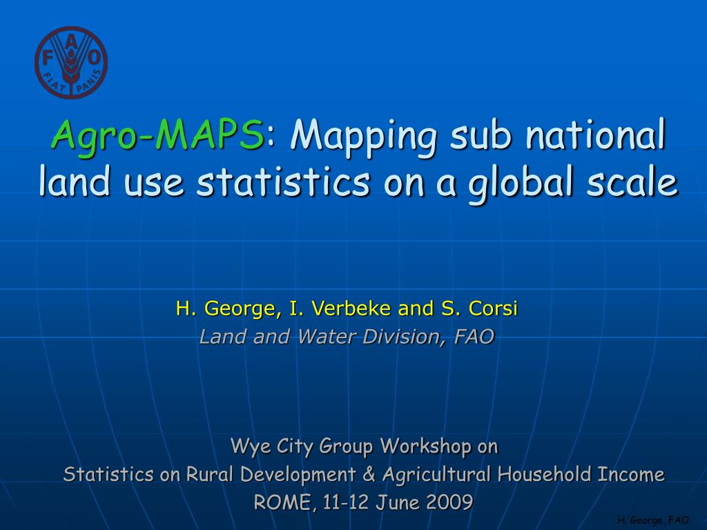 agro maps mapping sub national land use statistics on a global scale l.