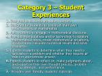 category 3 student experiences