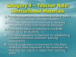 category 4 teacher role instructional materials