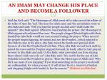 an imam may change his place and become a follower
