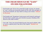 the imam should be easy on his followers