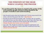 the position of the imam while leading the prayer