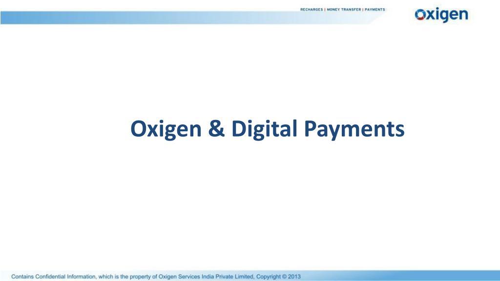 Oxigen & Digital Payments