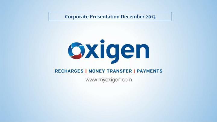 Corporate Presentation December 2013