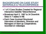 background on case study materials teleconfernce