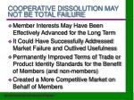 cooperative dissolution may not be total failure