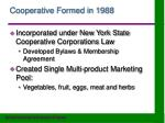 cooperative formed in 1988