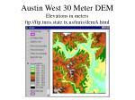 austin west 30 meter dem elevations in meters ftp ftp tnris state tx us tnris dema html