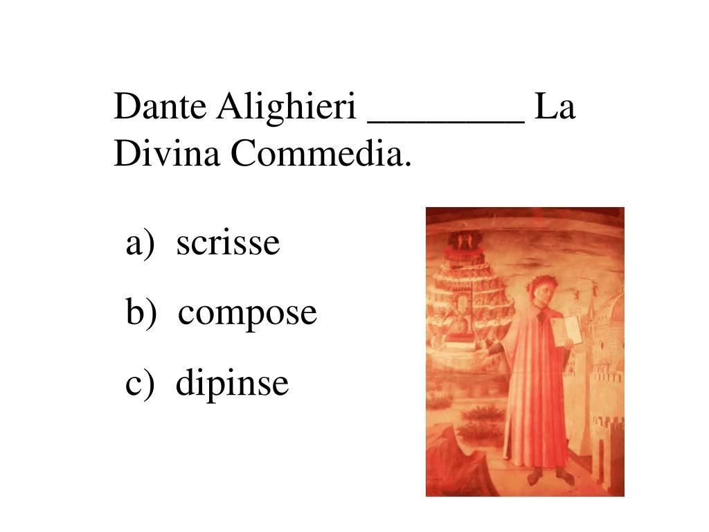 Dante Alighieri ________ La Divina Commedia.