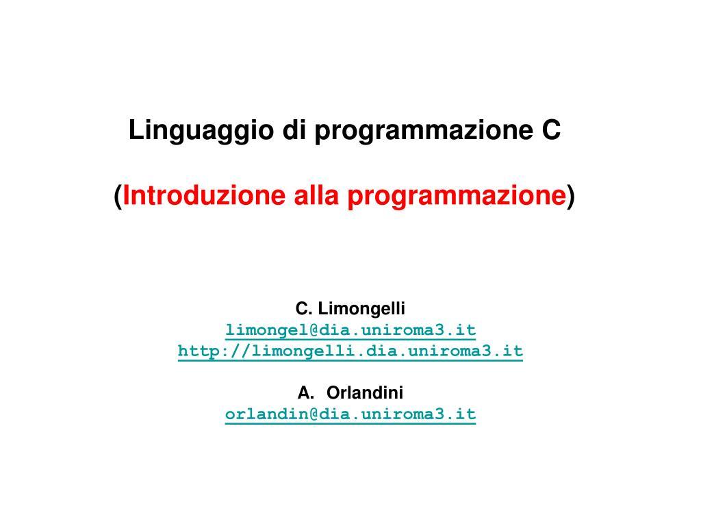 linguaggio di programmazione c introduzione alla programmazione l.