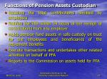 functions of pension assets custodian