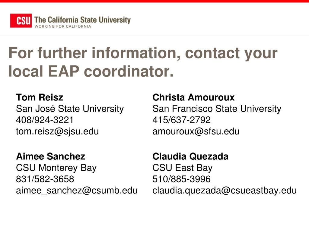 For further information, contact your local EAP coordinator.