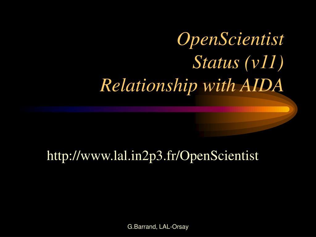 openscientist status v11 relationship with aida l.