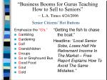 business booms for gurus teaching how to sell to seniors l a times 4 24 2006