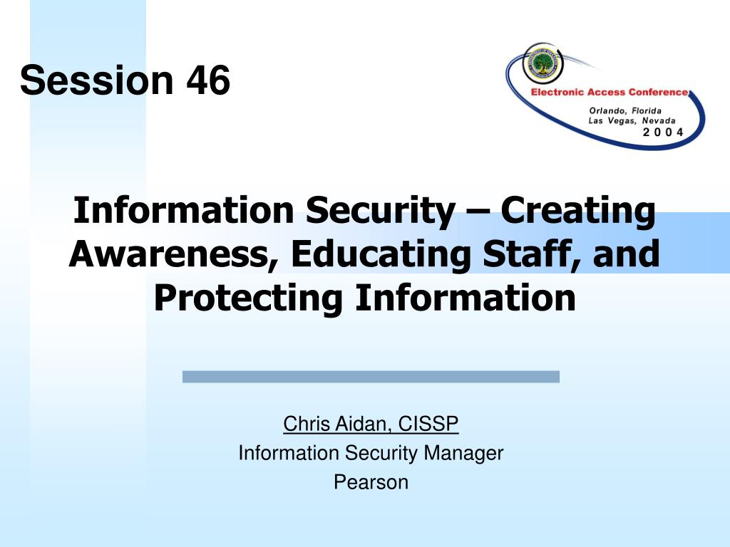 information security creating awareness educating staff and protecting information l.