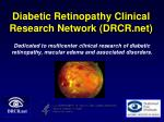 diabetic retinopathy clinical research network drcr net