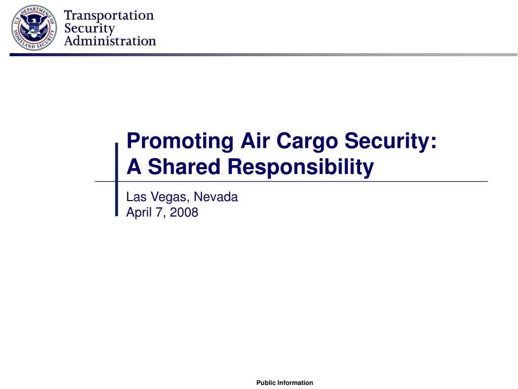 promoting air cargo security a shared responsibility l.