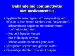 behandeling conjunctivitis n iet medicamenteus
