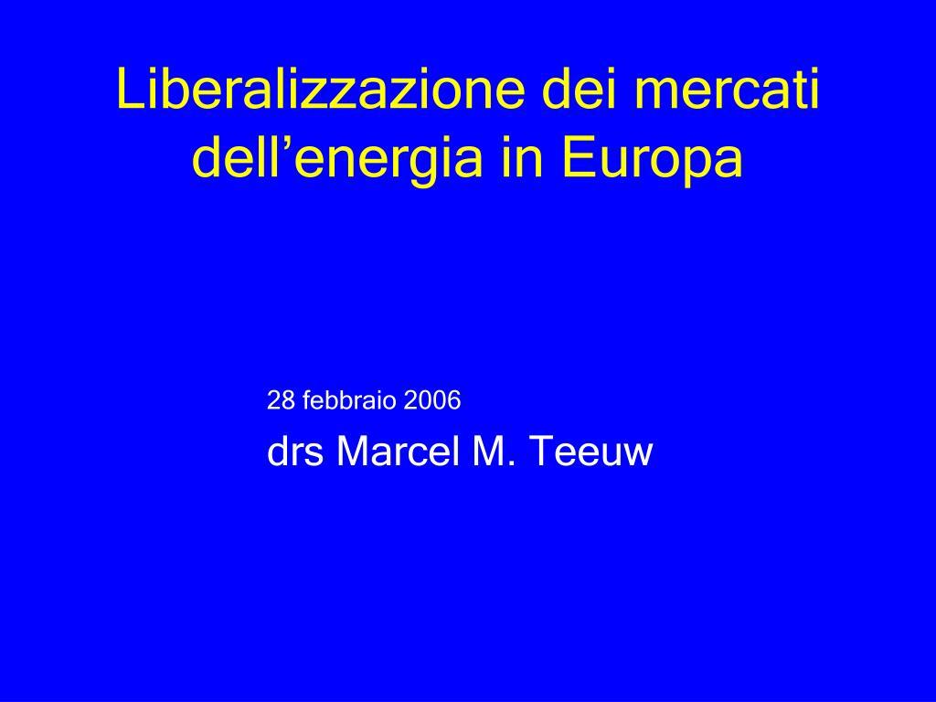 liberalizzazione dei mercati dell energia in europa l.