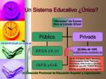 un sistema educativo nico