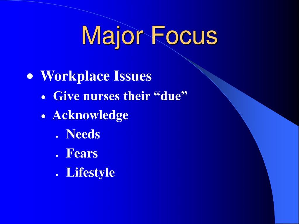 Major Focus