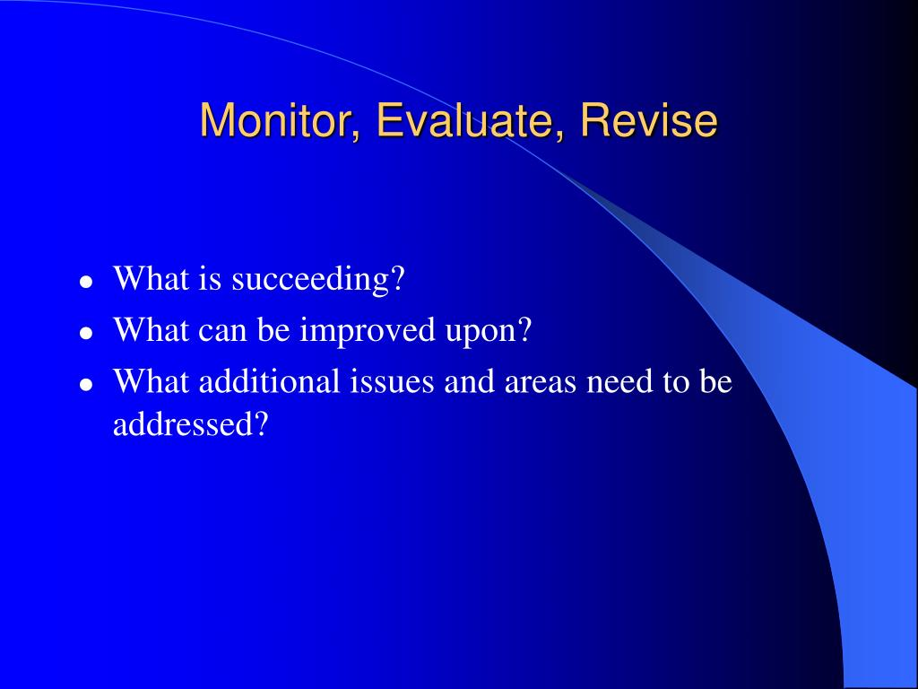 Monitor, Evaluate, Revise