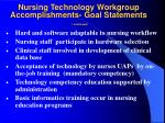 nursing technology workgroup accomplishments goal statements continued