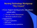 nursing technology workgroup big impact