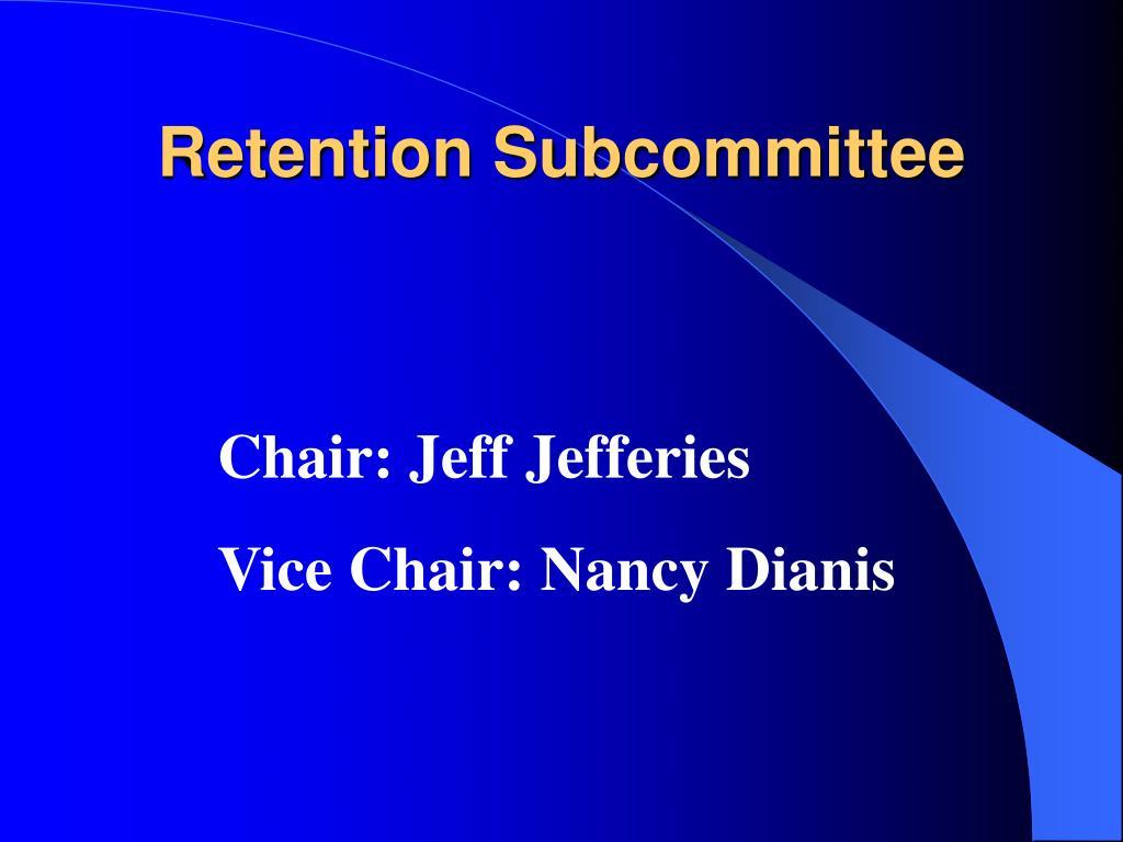 Retention Subcommittee