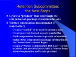 retention subcommittee the next steps
