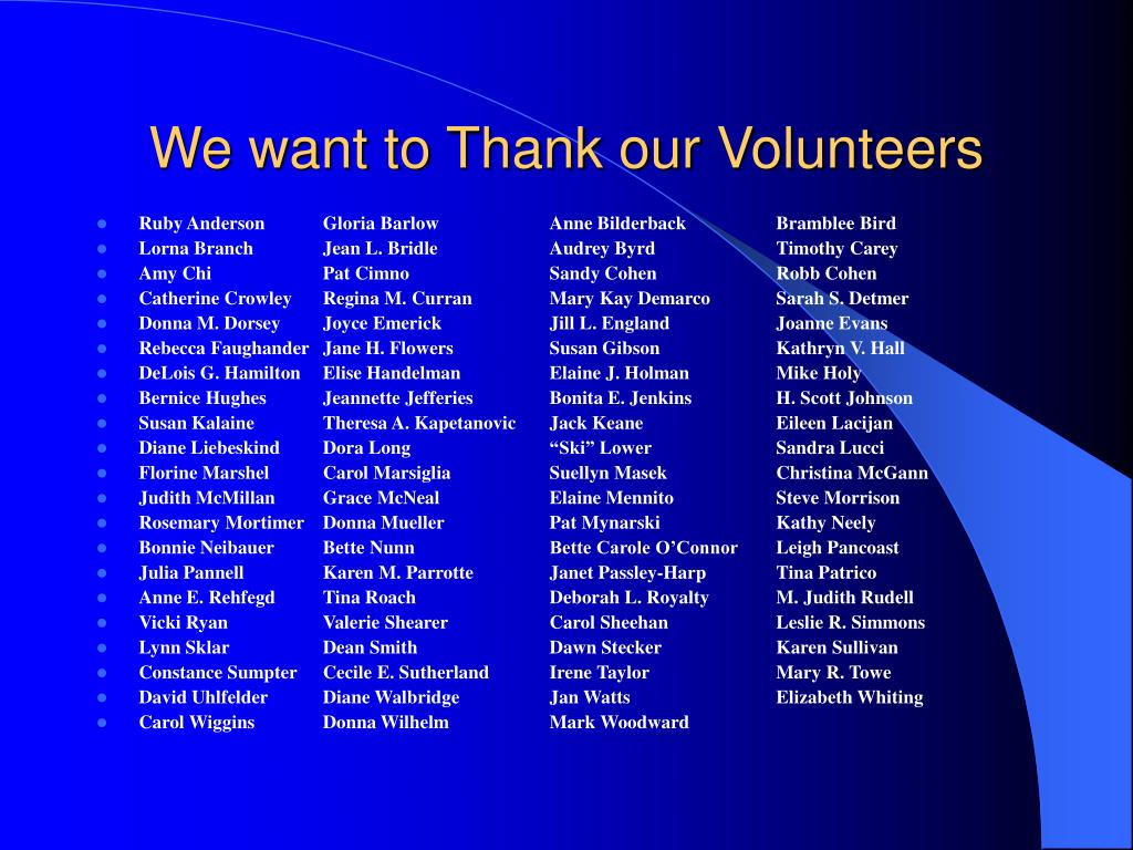 We want to Thank our Volunteers
