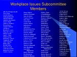 workplace issues subcommittee members