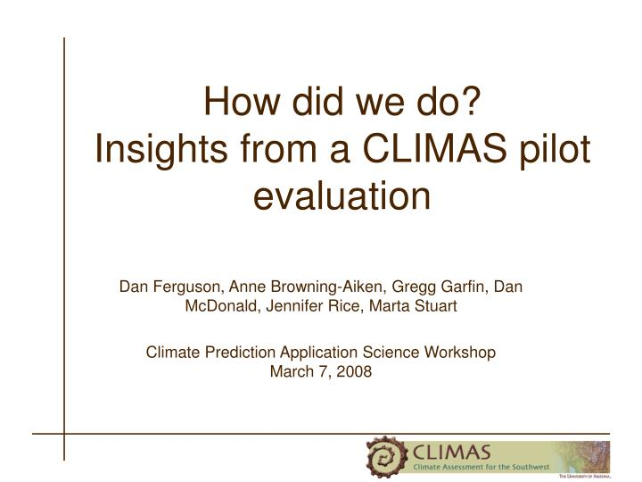 how did we do insights from a climas pilot evaluation n.